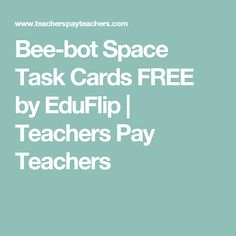 Bee-bot Space Task Cards FREE by EduFlip | Teachers Pay Teachers