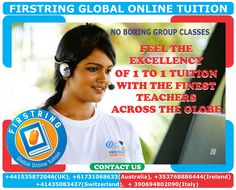 Feel the Excellency of 1 to 1 tuition, with the finest teachers across the Globe._Firstring Global Online Tuition   www.gotedu.co.uk