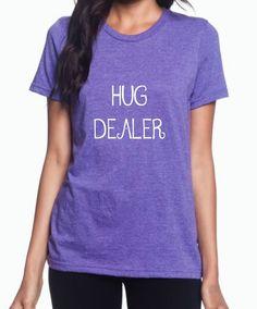 Hug Dealer Womens T-Shirt  //Womans Tshirt// Funny T Shirt // by TheVinylDivas on Etsy