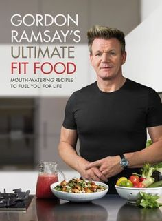 The-definitive-cookbook-for-eating-well-to-achieve-optimum-health-and-fitness-by-one-of-the-worlds-finest-chefs-and-fitness-fanatic-Gordon-Ramsay