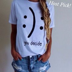 "Cute Tee ""You Decide"" New Cute Tee ""You Decide"" New Smoke FREE Home Cute Tee Tops Tees - Short Sleeve"
