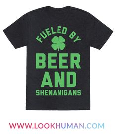 "Show that you're ready to party this Saint Patrick's day with this beer themed shirt. This Saint Patty's Day shirt features an illustration of a Shamrock and the phrase ""Fueled By Beer And Shenanigans."