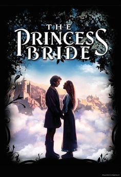 The Princess Bride, because it is clearly the greatest love story ever told. | 17 Films That Make For Better Wingmen Than Your Mates