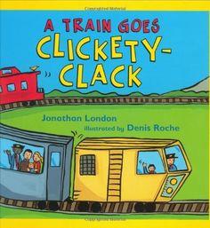 A Train Goes Clickety-Clack by Jonathan London, http://www.amazon.com/dp/0805079726/ref=cm_sw_r_pi_dp_cp8Gpb12E0G2C