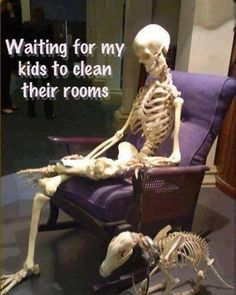 A mom waiting for her kids to clean their rooms!..