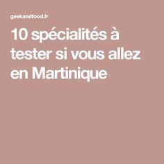 10 spécialités à tester si vous allez en Martinique