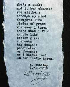 """Death of a Snake Charmer."" #abentley #poetry #poem #poems #typewriter #snakes #snake #love #xoxo #romance #relationship #death #dying #snakecharmer #instagood #instamood #instapoem #writer #poet #words #wordart"