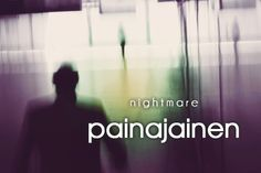 painajainen ~ nightmare