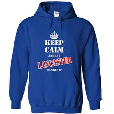 Keep calm and let LANCASTER handle it - #mothers day gift #food gift. BEST BUY => https://www.sunfrog.com/Names/Keep-calm-and-let-LANCASTER-handle-it-hroew-RoyalBlue-6451924-Hoodie.html?68278