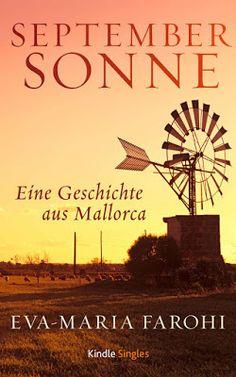 'Septembersonne' - Eva-Maria Farohi - Liebe - Auf einer Pauschalreise nach Mallorca trifft Monika den verwitweten Mallorquiner Antonio.
