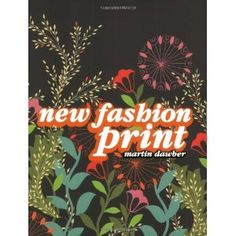 New Fashion Print. Contains over 200 textile designs from 35 designers.