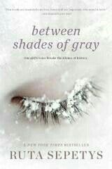 Between Shades of Gray by Ruta Sepetys - Just finished reading this, very emotional and eye opening to what happened to those in Lithuania and neighboring countries under Stalin's reign during and after WWII