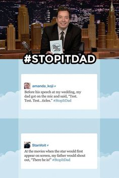 The Tonight Show Starring Jimmy Fallon Page Liked · November 13 · Jimmy shares some of your funniest #StopItDad tweets. Have your own funny story about your dad? Leave it below! Watch more: https://www.youtube.com/watch?v=6aslUtzbKxU&list=PLykzf464sU99HVFTMNPjNLWLqPSJAzEDN&index=1