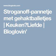 Stroganoff-pannetje met gehaktballetjes | Keuken♥Liefde | Bloglovin'