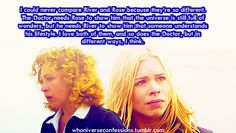 so true & this is why I love his relationship with Rose and with River
