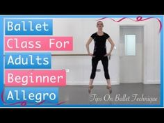 Ballet Class For Adults Beginner Level Allegro - Tips On Ballet Technique Ballet Barre Workout, Ballet Moves, Ballet Dancers, Ballet Workouts, Ballet Body, Ballet Art, Teach Dance, Learn To Dance, Beginner Ballet