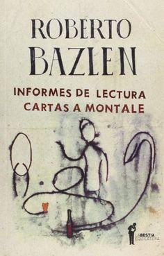 INFORMES DE LECTURA - CARTAS A MONTALE (Spanish Edition) by Roberto Bazlen http://www.amazon.com/dp/9871739222/ref=cm_sw_r_pi_dp_7cALwb1VVD1R8