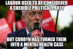 'Dear Jeremy, If had a pound for every smart thing you say. I'd be poor. Enemy Of The State, Labour Party, Jeremy Corbyn, Political Party, Socialism, Social Skills, Perspective, Mental Health, Politics