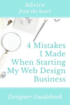 Read about the four biggest mistakes that I made when starting my web design business: advice on choosing a name, a niche, a platform, and bookkeeping. Don't miss this advice!
