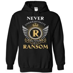 Never Underestimate The Power Of RANSOM T-Shirts, Hoodies. BUY IT NOW ==► https://www.sunfrog.com/Camping/1-Black-85640113-Hoodie.html?id=41382