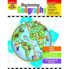 Age Level: 5 and up; Grade Level: K-2. Beginning Geography comes with 93 reproducible pages that help you introduce students to the first three essential elements of geography as outlined by the National Geography Standards. Activities cover the following geography skills: Map Skills,  Landforms and Bodies of Water, Continents, and Oceans. Includes two full-color fold-out maps.