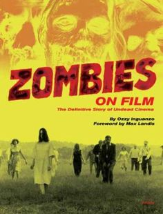 Buy a cheap copy of Zombies on Film: The Definitive Story of... book by Ozzy Inguanzo. Free shipping over $10.