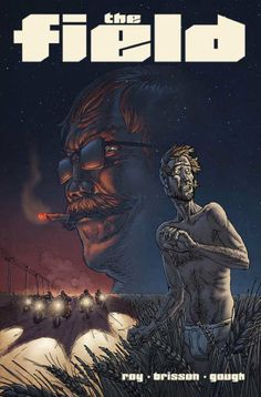 Christian Rock, Dirty Sex and Murder: Image Announces 'The Field' From Ed Brisson and Simon Roy Horror Dvd, Horror Comics, Comic Art, Comic Books, Hairy Bikers, Comic News, Free Comics, Free Books Online, Libros