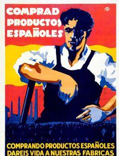 Comprad productos españoles : comprando productos españoles dareis vida a nuestras fábricas y trabajo a nuestros obreros :: Cartells del Pavelló de la República (Universitat de Barcelona)