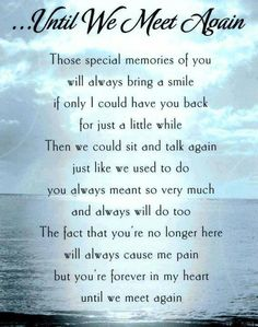 Until we meet again.. Can't wait to be with you Aunt Pat and Grandma. save me a seat.