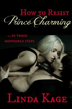 How to Resist Prince Charming (re-release) by Linda Kage
