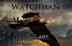 """Watchman """"Son of man, I have made you a watchman for the house of Israel; therefore hear a word from My mouth, and give them warning from Me"""" Ezekiel 3:17. The role of a watchman is to warn and teach. Is the one who observe and Guard the fields from Thieves.   http://www.davidmunozart.com/store.html"""