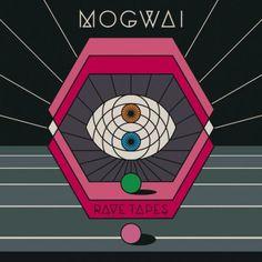 #Mogwai - Rave Tapes