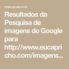 Resultados da Pesquisa de imagens do Google para http://www.eucapricho.com/imagens//2015/11/FOTO-9.jpg