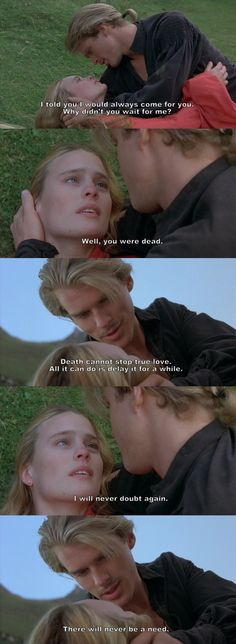"""Death cannot stop true love."" (The Princess Bride)"