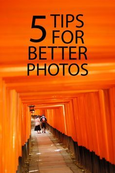 5 Tips for Better Photos