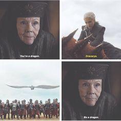 You're a dragon. Be a dragon | Olenna and Daenerys