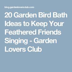 20 Garden Bird Bath Ideas to Keep Your Feathered Friends Singing - Garden Lovers Club