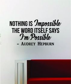 Audrey Hepburn Nothing is Impossible Quote Decal Sticker Wall Vinyl Art Home Woman Girl Teen Inspirational Inspire - black
