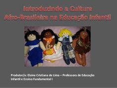Produtor/a: Elaine Cristiana de Lima – Professora de Educação Infantil e Ensino Fundamental I