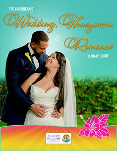 Ultimate Caribbean Honeymoon, Wedding & Romance Guide - Marry Caribbean