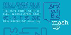 Arts/Tech/Biz MASH UP 2016  Udine 09-10-11 settembre
