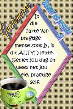 Goeie more Sleep Quotes, Goeie More, Afrikaans Quotes, My Roots, Good Morning Good Night, Day Wishes, Any Book, Strong Quotes, Morning Quotes