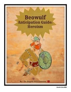 In this anticipation guide, students will consider examples of heroism in today's world as a means of studying the epic hero and the Anglo-Saxon concept of heroism. This activity establishes student anticipation of reading the poem Beowulf and provides an interesting platform for class discussion and debate.  This guide is included in my 108-page MEGA Beowulf Bundle that includes 25 lessons and activities!