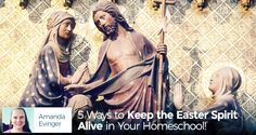 5 Ways to Keep the Easter Spirit Alive in Your Homeschool! - We have a harder time observing Easter than we do with Lent. Amanda Evinger shares 5 ideas to keep the spirit alive through family crafts & activities!