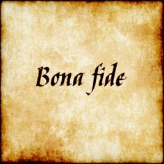 Bona fide - in good faith #latin #latinquotes #quotes #quote