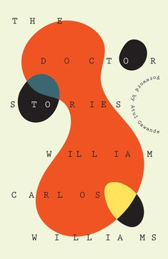 The Doctor Stories by William Carlos Williams; design by Joan Wong (New Directions / September Creative Book Covers, Best Book Covers, The Doctor, Book Cover Design, Book Design, Design Design, Layout Design, Print Design, Books Art