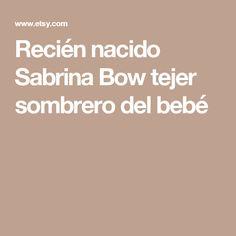 Recién nacido Sabrina Bow tejer sombrero del bebé