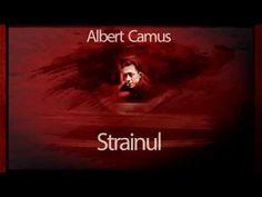 Strainul - Albert Camus  https://www.youtube.com/watch?v=Eo3VCFH2QMQ