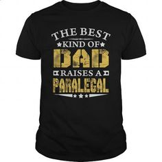 THE BEST DAD RAISES A PARALEGAL SHIRTS - #first tee #plain hoodies. I WANT THIS => https://www.sunfrog.com/Jobs/THE-BEST-DAD-RAISES-A-PARALEGAL-SHIRTS-Black-Guys.html?60505