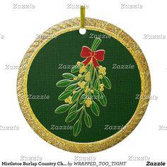 Mistletoe Burlap Country Christmas Ceramic Ornament